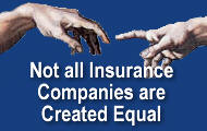 Not All Insurance Companies Are Created Equal!